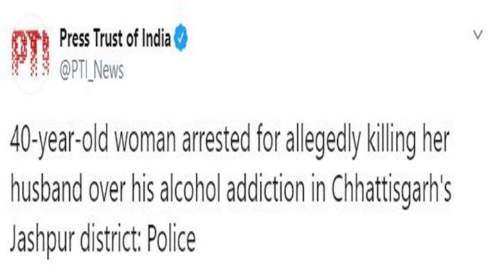 40-year-old woman arrested for allegedly killing her husband over his alcohol addiction in Chhattisgarh's Jashpur district