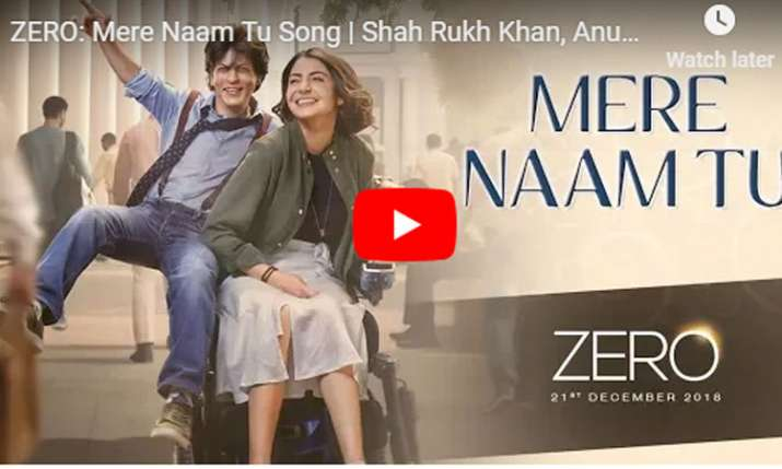 ZERO: Mere Naam Tu Song | Shah Rukh Khan, Anushka Sharma, Katrina Kaif - India TV