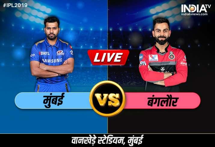 Live Cricket Streaming IPL 2019 MI vs RCB, live match Mumbai Indians vs Royal Challengers Bangalore - India TV