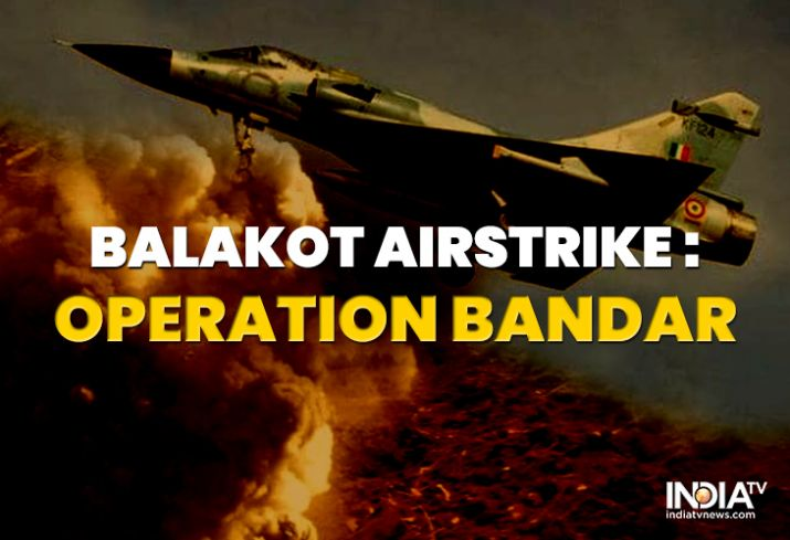 'Operation Bandar' was IAF's code name for Balakot...- India TV