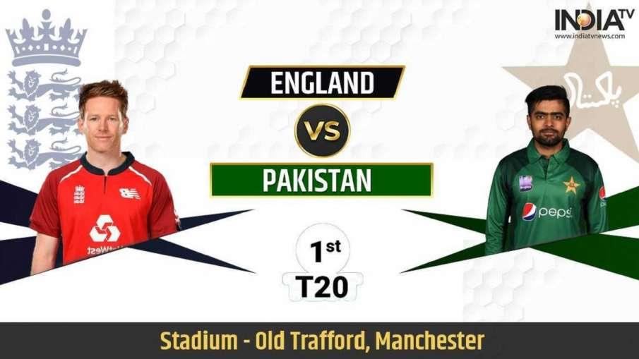 England vs Pakistan 1ST T20I Live Updates Eng vs PAK Live Match From Emirates Old Trafford Mancheste- India TV Hindi