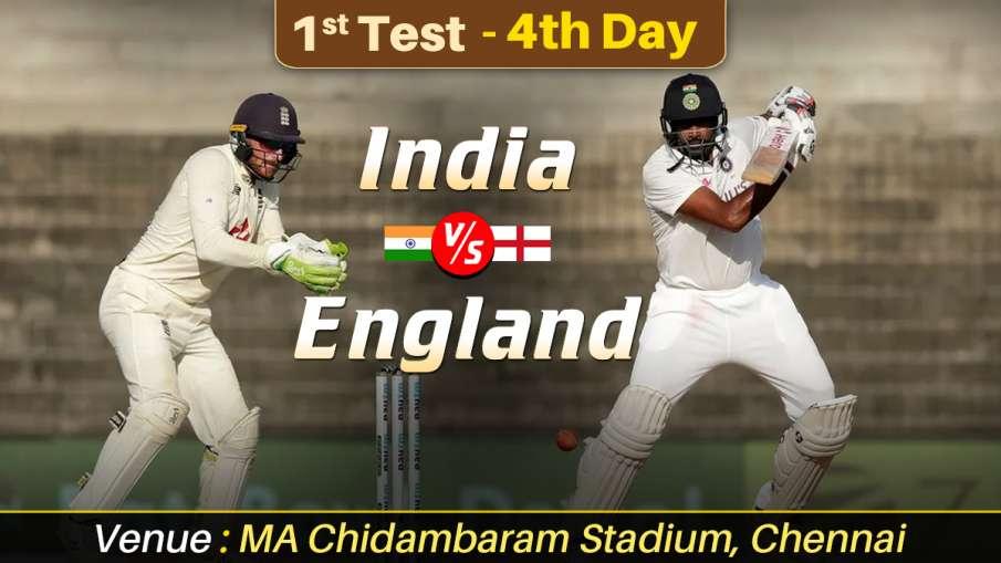 India vs England 2021 live cricket score 1st test day 4 ball by ball match updates from MA Chidambar- India TV Hindi