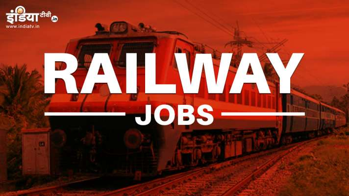 railway jobs 2021 for 10th pass sarkari naukri- India TV Hindi