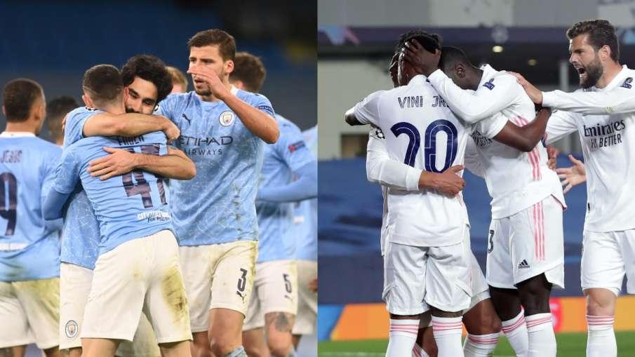 Manchester City and Real Madrid- India TV Hindi