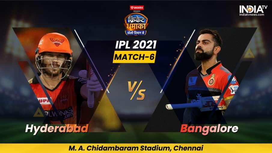 live match score Sunrisers Hyderabad vs royal challengers bangalore match 6th SRH vs RCB score updat- India TV Hindi